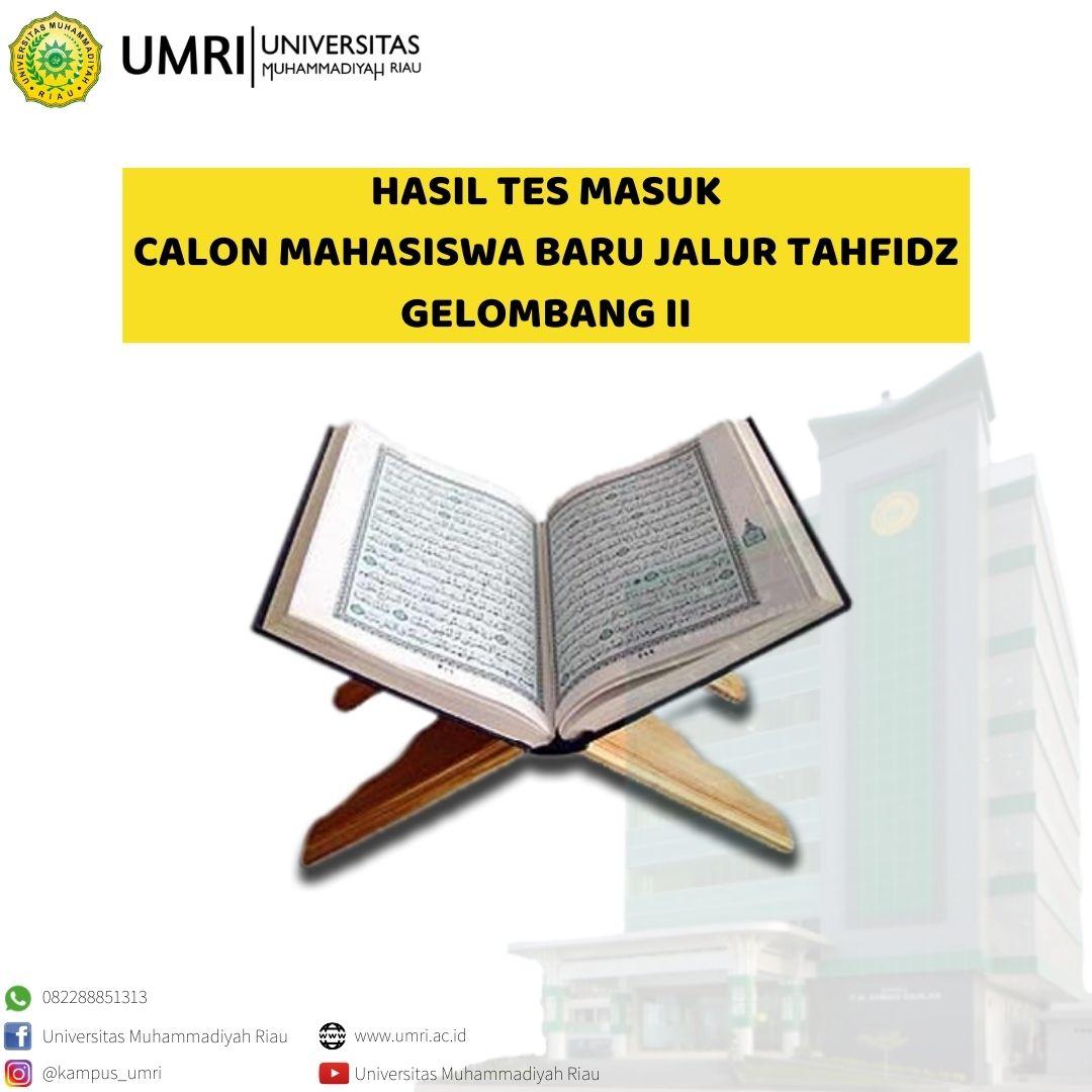 Hasil Tes Masuk Calon Mahasiswa Baru Beasiswa Tahfidz Gelombang II