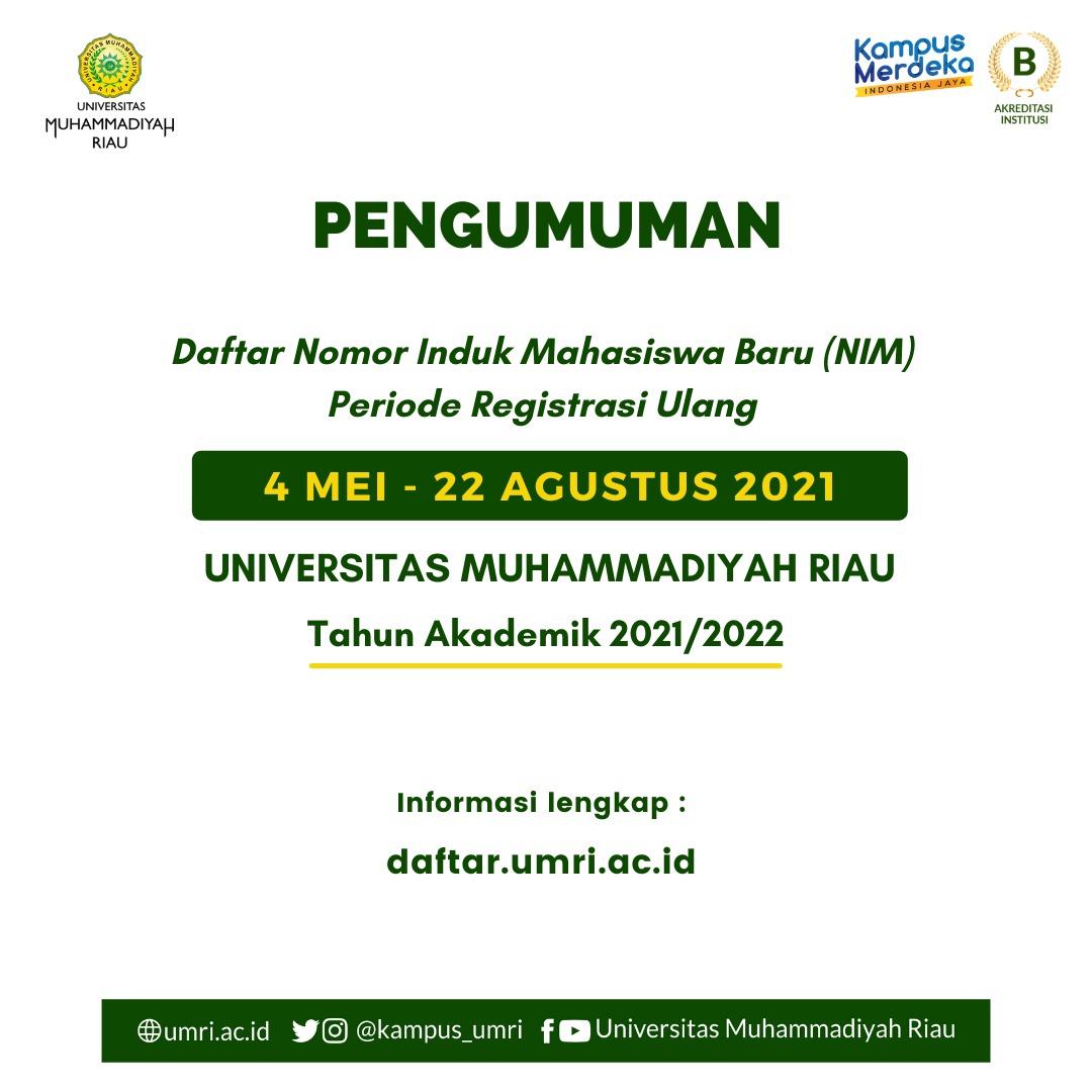 PENGUMUMAN DAFTAR NIM MAHASISWA BARU PER. REGISTRASI ULANG 4 MEI - 22 AGUSTUS 2021 UMRI TA.2021/2022